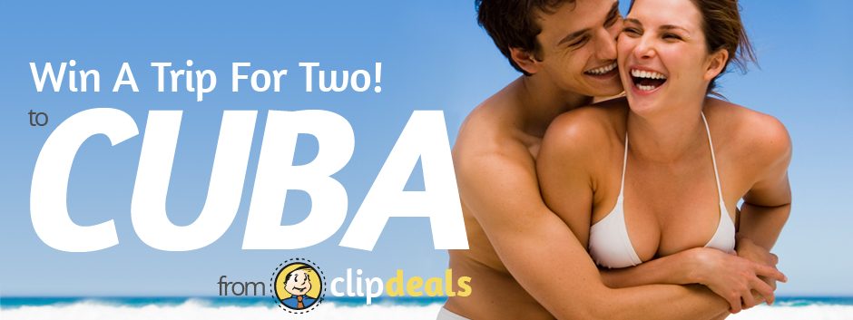 Win a trip for two to Cuba! From ClipDeals