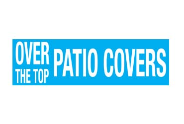 Over the Top Patio Covers